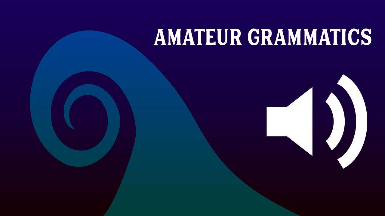 Amateur Grammatics – A Comic Fantasy (FREE audio book)