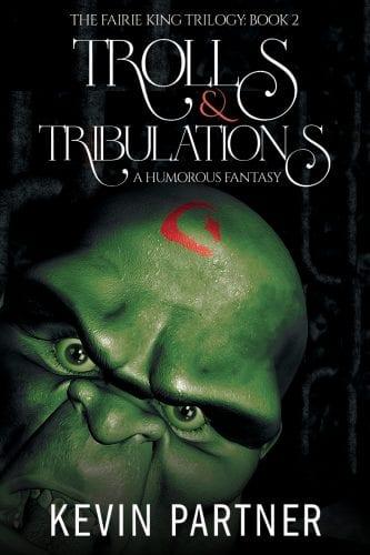 Trolls and Tribulations: A Humorous Fantasy Book 2