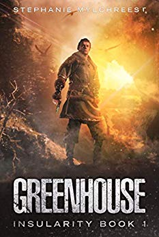 Greenhouse: A Post-Apocalyptic Dystopian Adventure (Insularity Book 1)